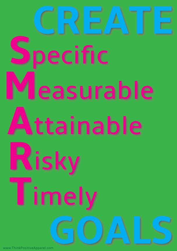 Create SMART goals!